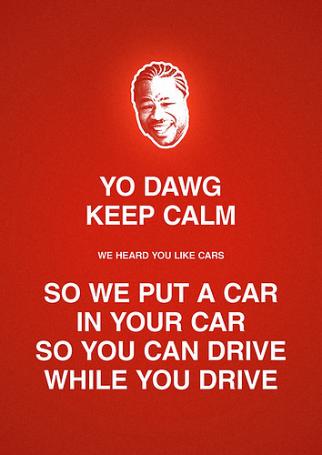 Yo Dawg Keep Calm