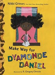 3632050129 d48caa6bf3 m Review of the Day: Make Way for Dyamonde Daniel by Nikki Grimes