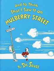 """And to Think That I Saw It on Mulberry Street"" by Dr. Seuss"