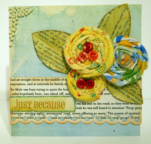 Just Because - Fabric Flower Card