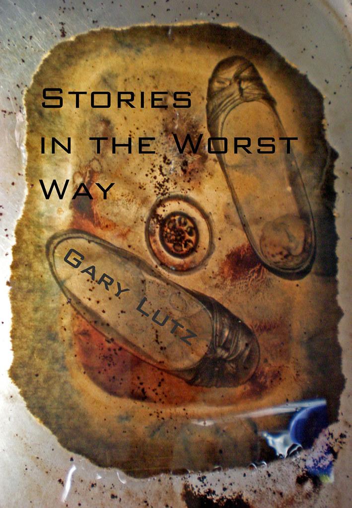 STORIES IN THE WORST WAY GARY LUTZ CALAMARI PRESS