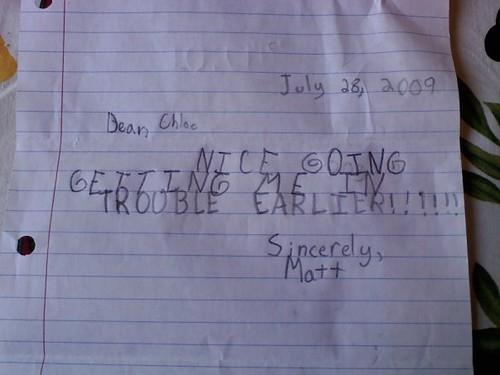 Dear Chloe, NICE GOING GETTING ME IN TROUBLE EARLIER!!!!!!!! Sincerely, Matt