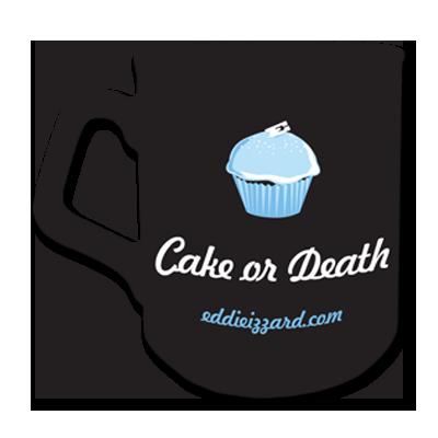 Eddie Izzard Cake Or Death Mug