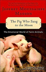 The Pig Who Sang to the Moon by Jeffrey Moussaieff Masson (2003)