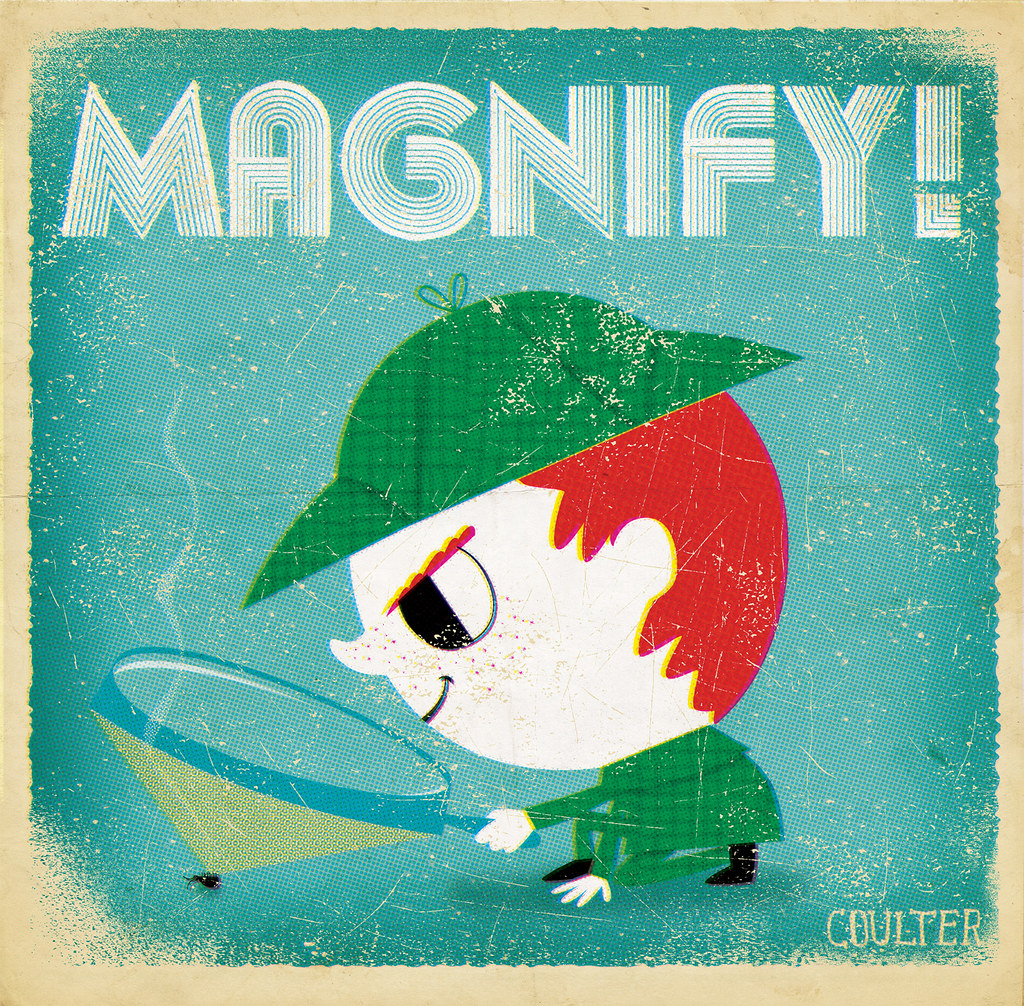 Illustration Friday: Magnify
