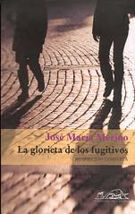 José María Merino, La glorieta de los fugitivos
