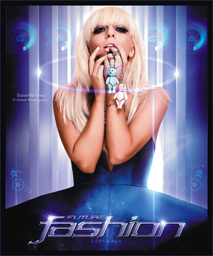 Slave4Britney [ Lady Gaga - Future Fashion ] Dedicated to: JosueCastillo