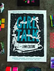 Girl Talk Poster (Willbryantplz) Tags: poster dance screenprint gig spaceshuttle girltalk junkculture mrfrench testeverything