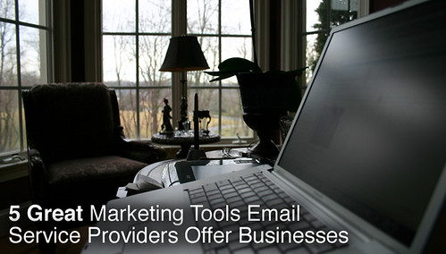 5 Great Marketing Tools Email Service Providers Offer Businesses
