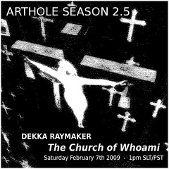 "Arthole Season 2.5 - Dekka Raymaker, ""The Church of Whoami"""