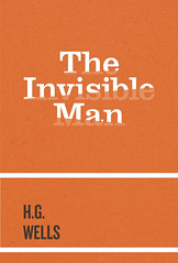 invisible man front (Iain Burke) Tags: school newyork project print typography reading book design graphicdesign spring graphic invisible assignment wells books science literature cover rawr chemistry scifi type april iain sciencefiction bookcover homework parsons burke 2010 novels hgwells newschool invisibility bookdesign printdesign parsonsschoolofdesign coverdesign theinvisibleman shockvalue judgeabookbyitscover april2010 iainburke spring2010 octopocalypse iainvandoucheberg vandoucheberg