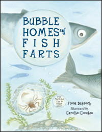 3806257760 acdbfd7c10 Review of the Day: Bubble Homes and Fish Farts by Fiona Bayrock