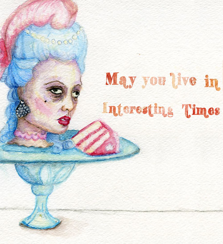 May you live in interesting times (Watercolor)