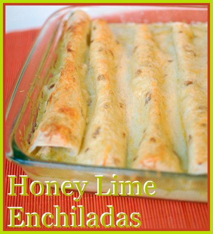 Honey Lime Enchiladas