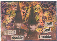 Double, Double, Toil & Trouble