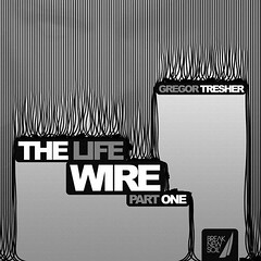 Gregor_Tresher-The_Life_Wire_Part_1