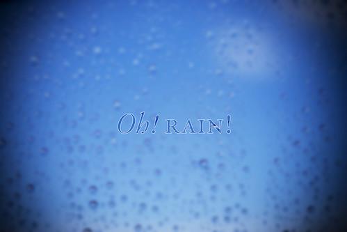 Oh! Rain!