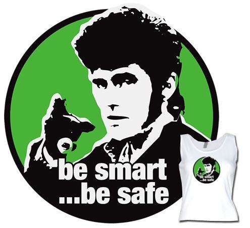 be smart ...be safe