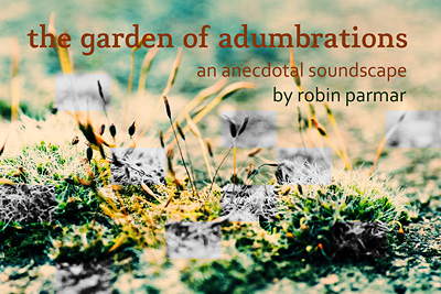 the garden of adumbrations