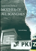 Mother of All Scandals: The RM12.5 billion PKFZ Rip-off  (2009)