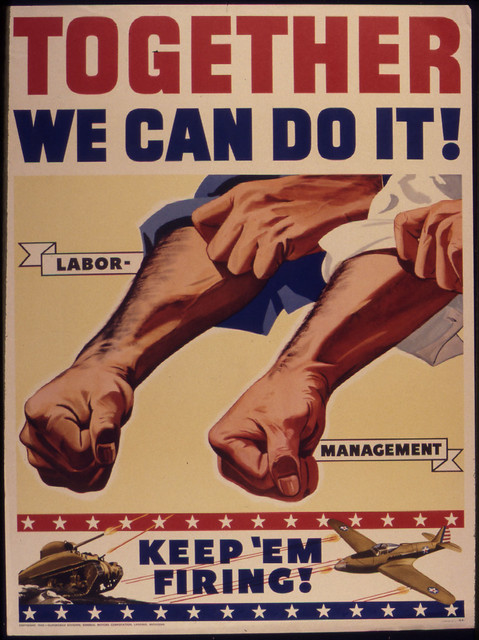 quotTogether We Can Do It Labor Management Keep Em Firingquot by The US National Archives