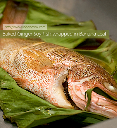 Baked Ginger Soy Fish Wrapped in Banana Leaf