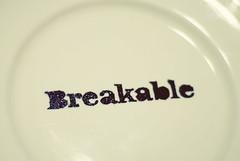 breakable [before] (gentlepurespace) Tags: typography dish plate breakable msce