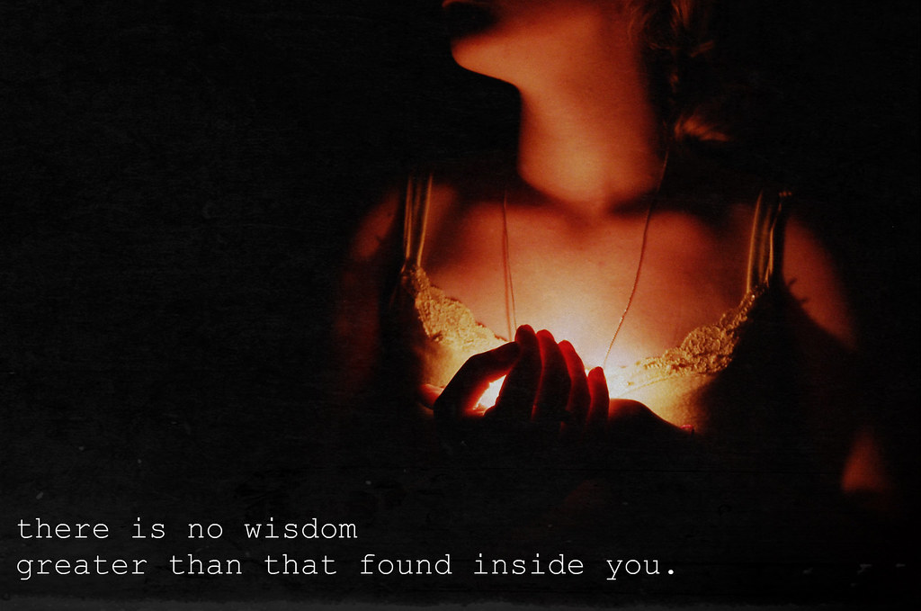 78.365; there is no wisdom greater than that found inside you.