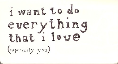 i want to do everything that i love / (cin)quante-deux