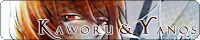 【Kaworu & Yanos☆】