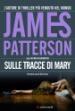 Sulle tracce di Mary di Patterson James - Longanesi