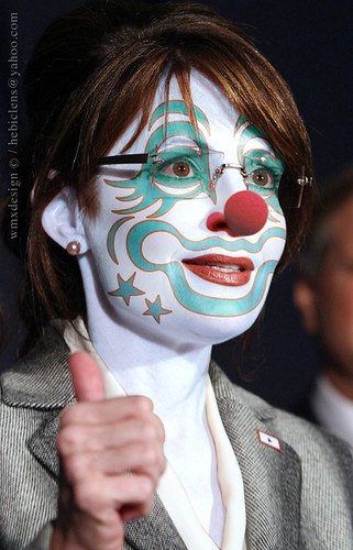 Sarah Palin (Gov. R-AK):: Obstructionist Republican Clown by WMxdesign.