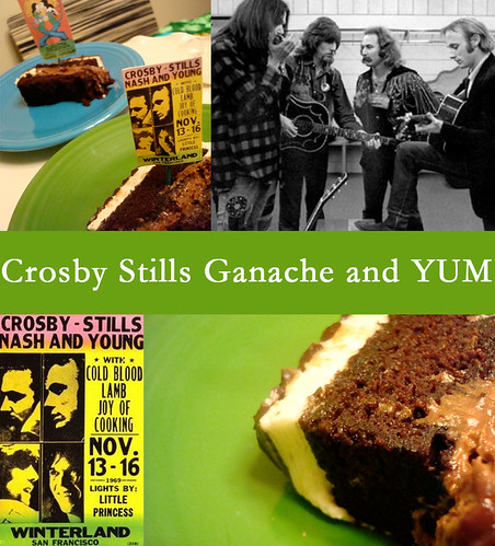 Crosby, Stills Ganache and YUM