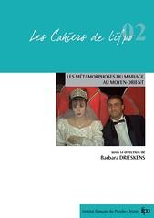B. Drieskens, Les métamorphoses du mariage au Moyen-Orient (Ifpo, 2008)