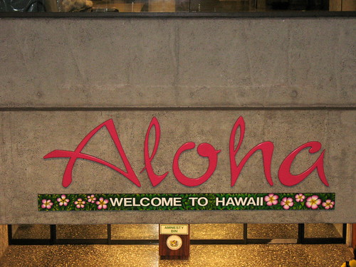 Aloha: Welcome to Hawaii via MPD01605 on Flickr