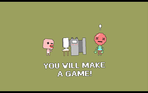 YOU WILL MAKE A GAME!