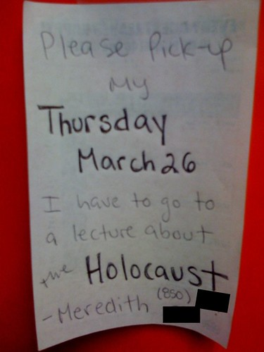 Please Pick-Up my Thursday March 26. I have to go to a lecture about the Holocaust.