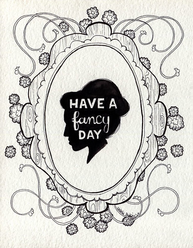 Have a fancy day