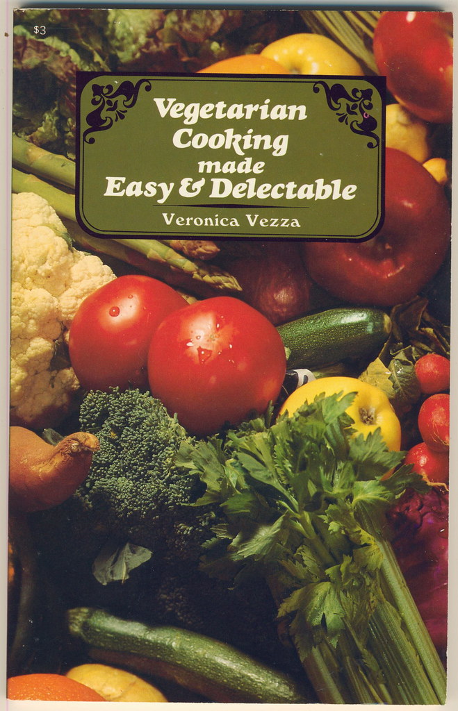 Vegetarian cooking made easy and delectable by Veronica Vezza