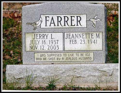 gravestone saying i was supposed to live to be 102 and be shot by a jealous husband