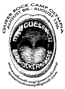 Queer Rock Camp flyer that has a picture of an open mouth on it and reads Queer Rock Camp Olympia August 8th-August 13th stonewallyouth.org/queerrockcamp queerrockcamp@gmail.com