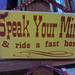 Speak Your Mind & ride a fast horse
