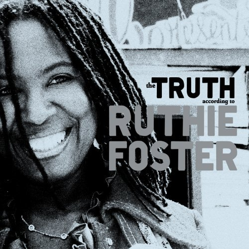 Ruthie Foster - The Truth According To Ruthie Foster