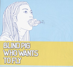 Blind Pig Who Wants To Fly