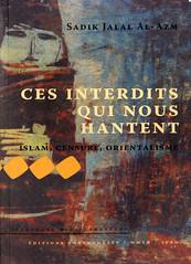 S. J. Al-Azm, Ces interdits qui nous hantent. Islam, censure, orientalisme (Ifpo-Parenthèses-MMSH, 2008)