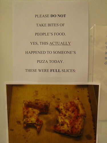 Please DO NOT take bites of people's food. Yes, this ACTUALLY happened to someone's pizza today. They were FULL slices.