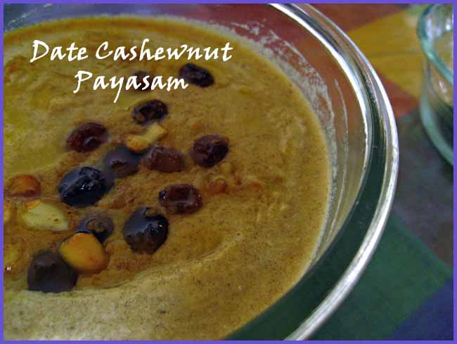 Date Cashewnut Payasam