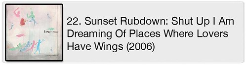 22. Sunset Rubdown - Shut Up I Am Dreaming Of Places Where Lovers Have Wings (2006)