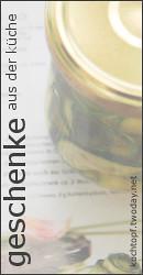Blog-Event LXVIII - Geschenke aus der Küche (Einsendeschluss 15. Juni 2011)