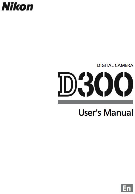 Nikon D300 User's Manual -- English